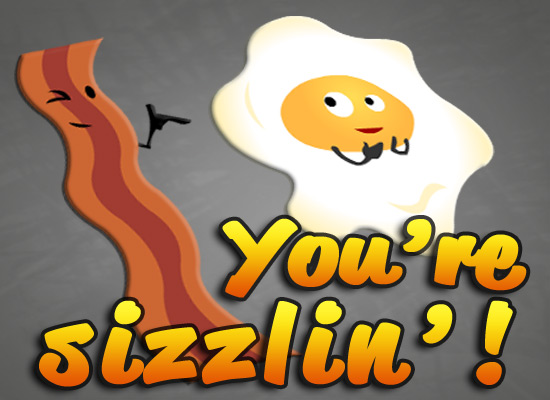 You're Sizzlin'